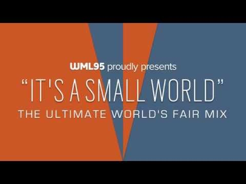 """""""it's a small world"""": The Ultimate World's Fair Mix"""