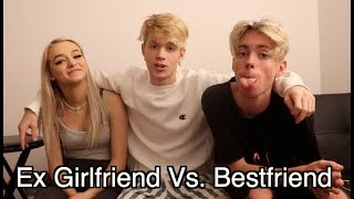 My Ex Girlfriend VS. My Best Friend..
