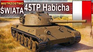 45TP Habicha - mistrzostwo świata! - World of Tanks