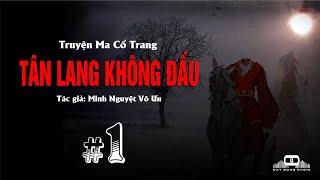 Gambar cover TÂN LANG KHÔNG ĐẦU - Truyện Ma Cổ Trang Nguyễn Huy Kể | Đất Đồng Radio