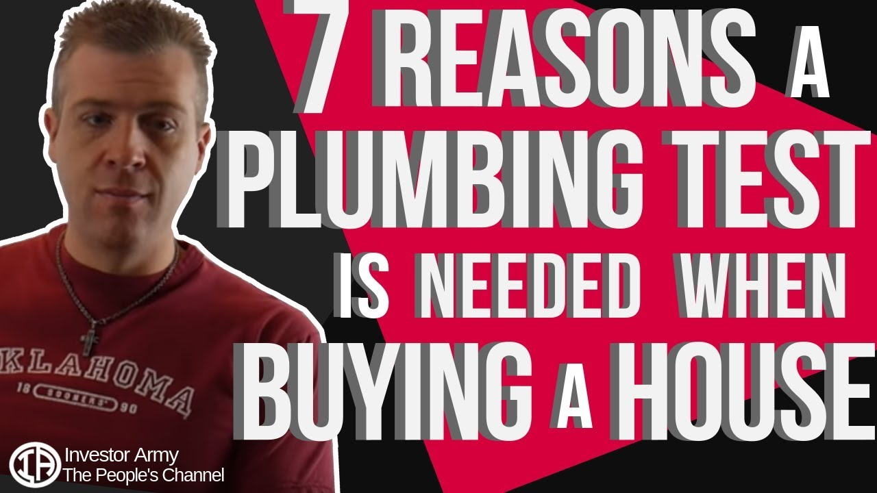 7 Reasons a Plumbing Test Is Needed When Buying A House
