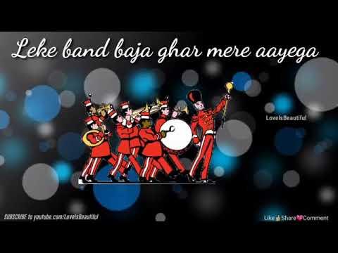Leke band Baja ghar mere aayega ( Romantic whatsapp status)