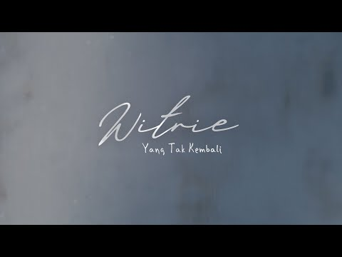 Witrie - Yang Tak Kembali (Official Lyric Video)