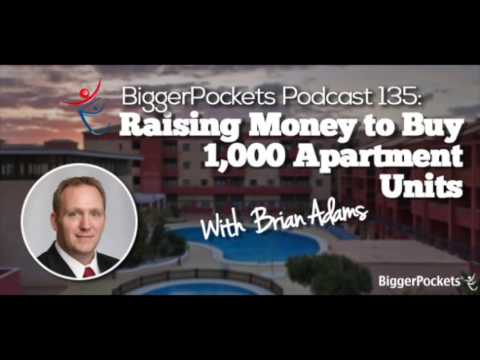 Raising Money to Buy 1,000 Apartment Units with Brian Adams | BP Podcast 135