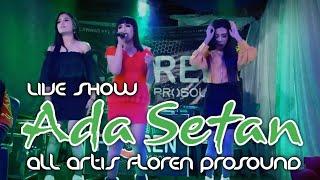 DUTMIX || Ada Setan || Nhola & All Artis Floren Prosound || Live Show