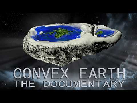 Convex Earth  - The Documentary - The Flat Earth Scientific Proof thumbnail