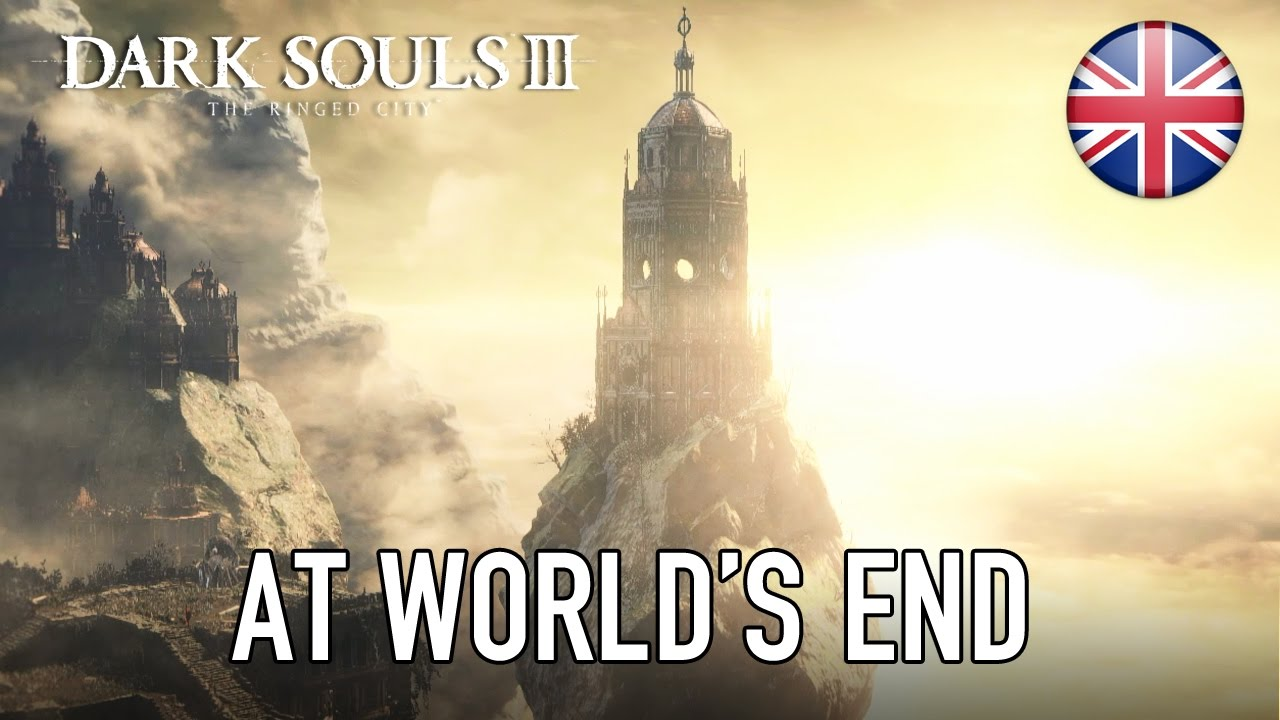 Dark Souls Iii The Ringed City Pc Ps4 X1 At Worlds End Dlc 2 Injustice Region 3 Announcement Trailer English Youtube