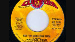 Natural Four    Eddie You Should Know Better