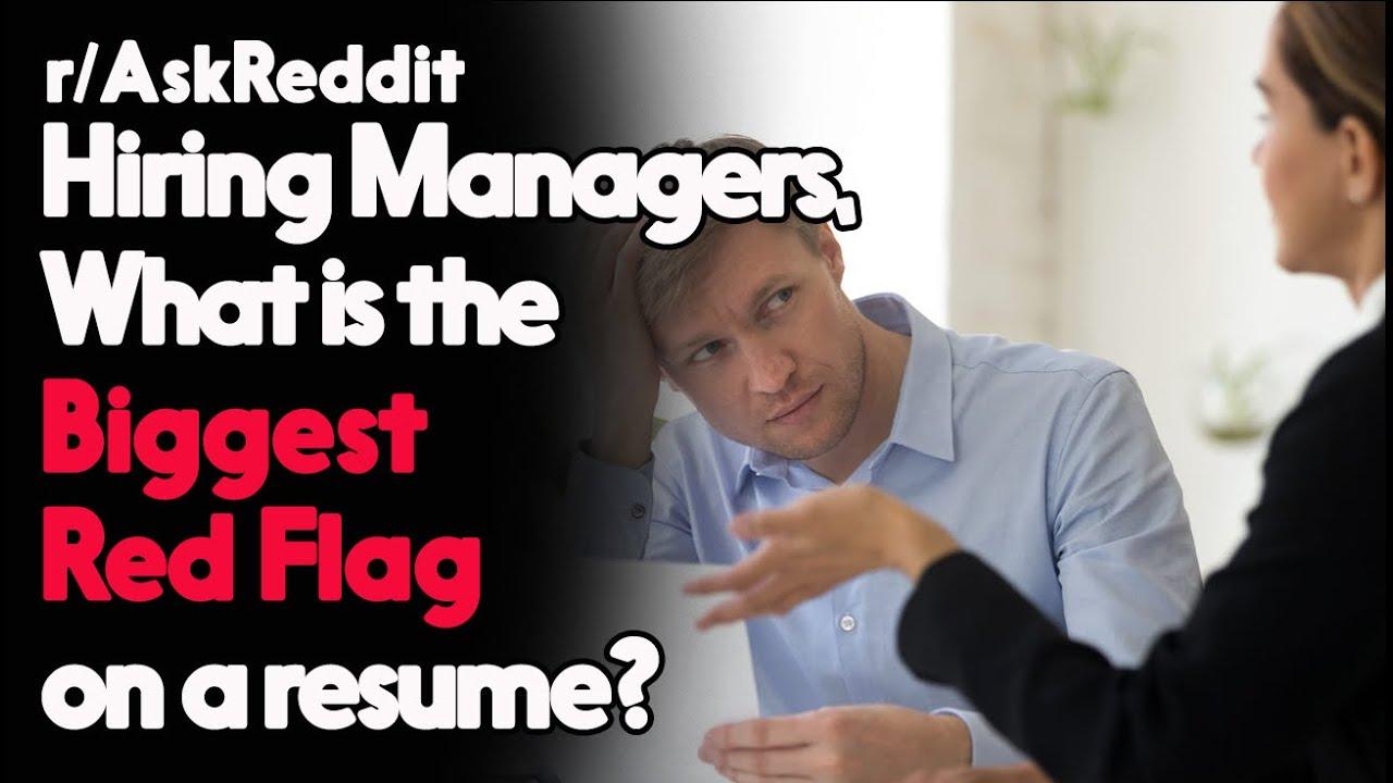 Hiring Managers, What is the Biggest Red Flag on a resume? r/AskReddit Reddit Stories  | Top Posts