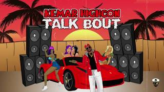 Kemar highcon - Talk Bout