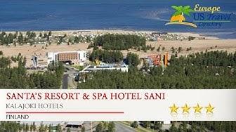 Santa's Resort & Spa Hotel Sani - Kalajoki Hotels, Finland