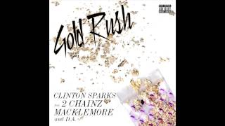 Watch Clinton Sparks Gold Rush Ft 2 Chainz Macklemore  Da video