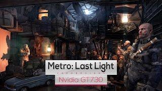 Metro: Last Light REDUX on Intel Core 2 Quad Q8400 & Nvidia GT730