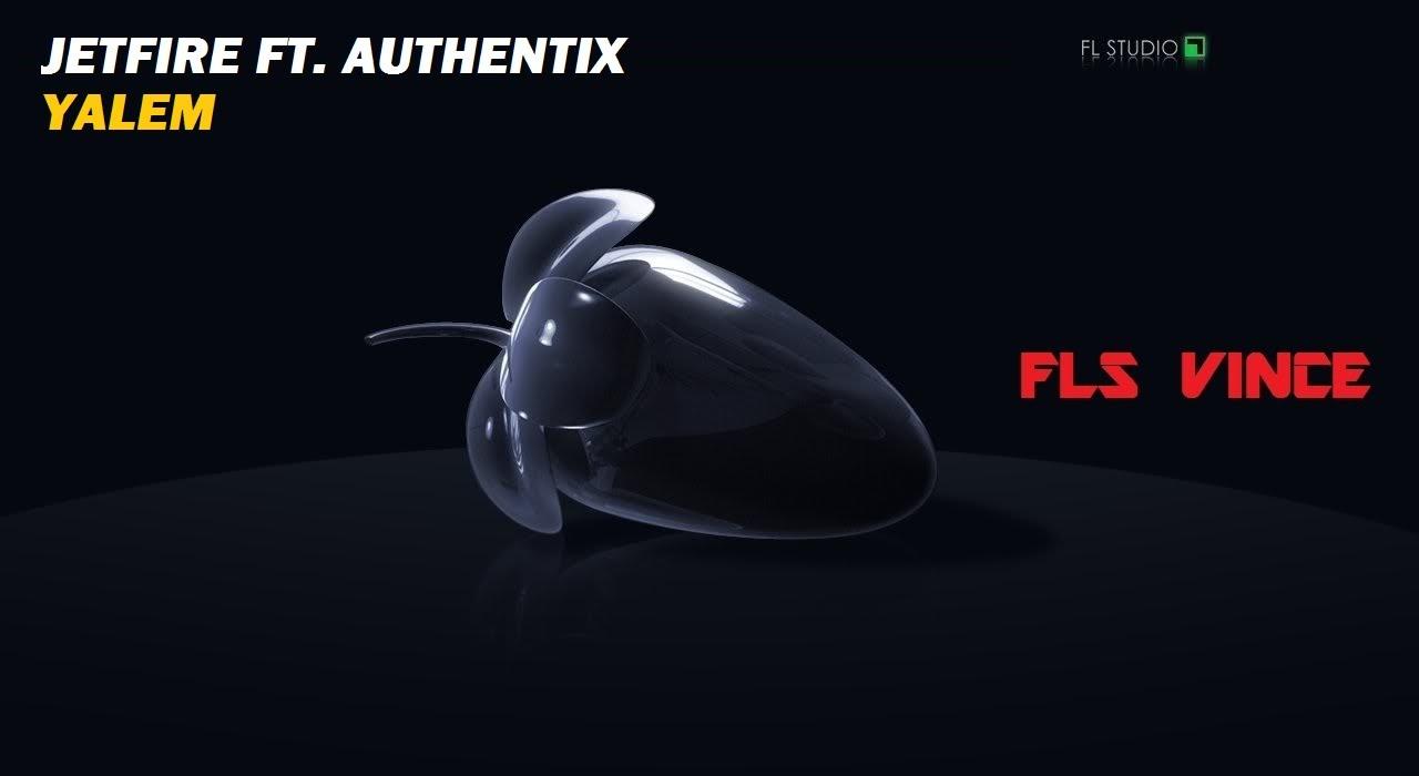 Download Jetfire ft. Authentix - Yalem | FLS Vince drop remake