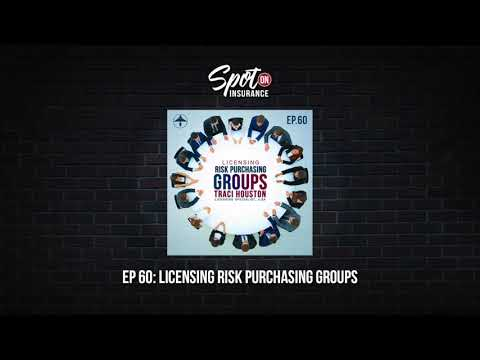 Ep. 60: Licensing Risk Purchasing Groups