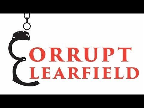 Corrupt Clearfield - Episode 14: Follow The Money