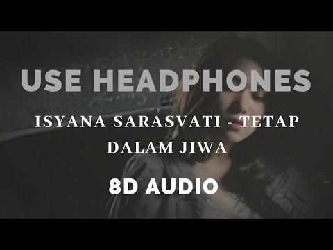 Isyana Sarasvati - Tetap Dalam Jiwa  8D  Indonesia