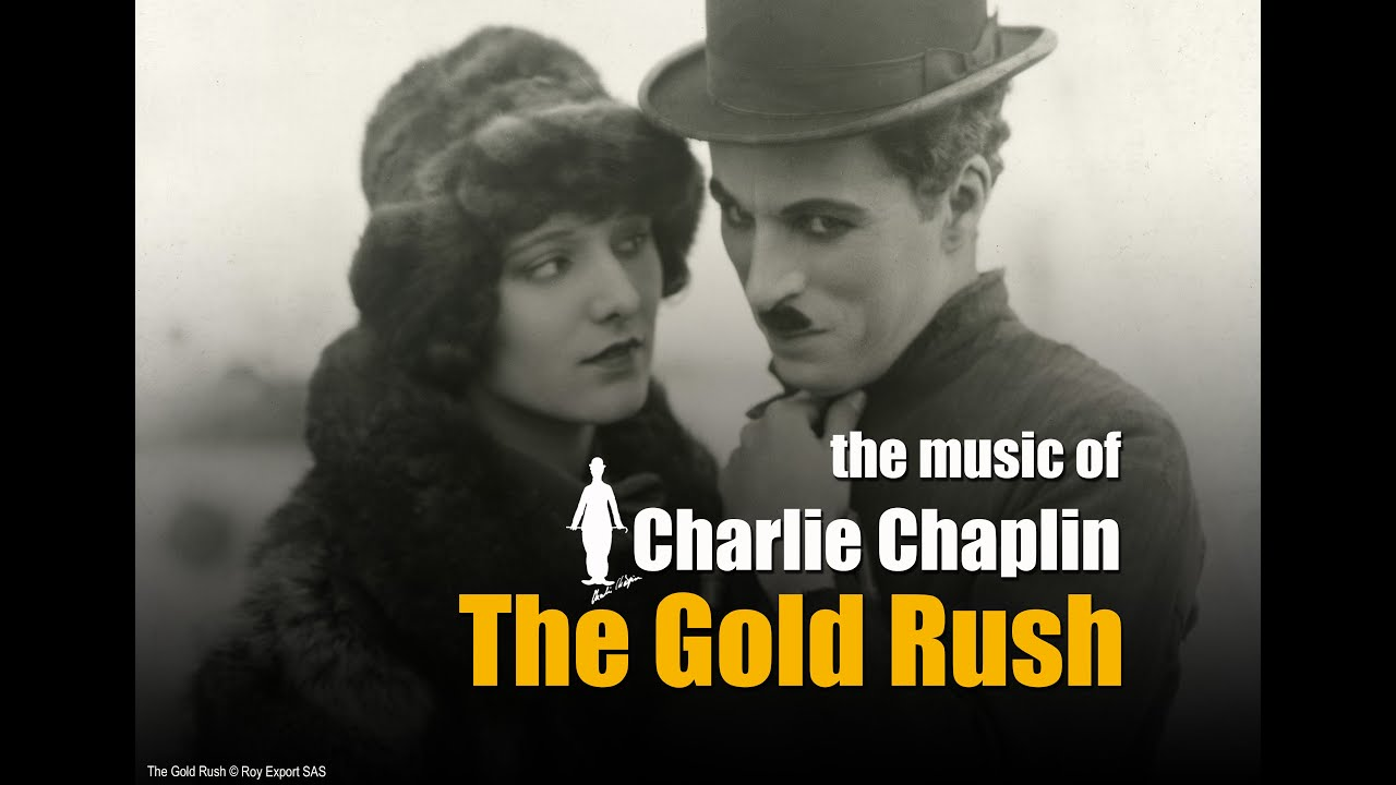 Charlie Chaplin - The Gold Rush (Original Motion Picture Soundtrack)
