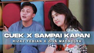Download ZIVA MAGNOLYA X RIZKY FEBIAN - CUEK X SAMPAI KAPAN (MEDLEY)