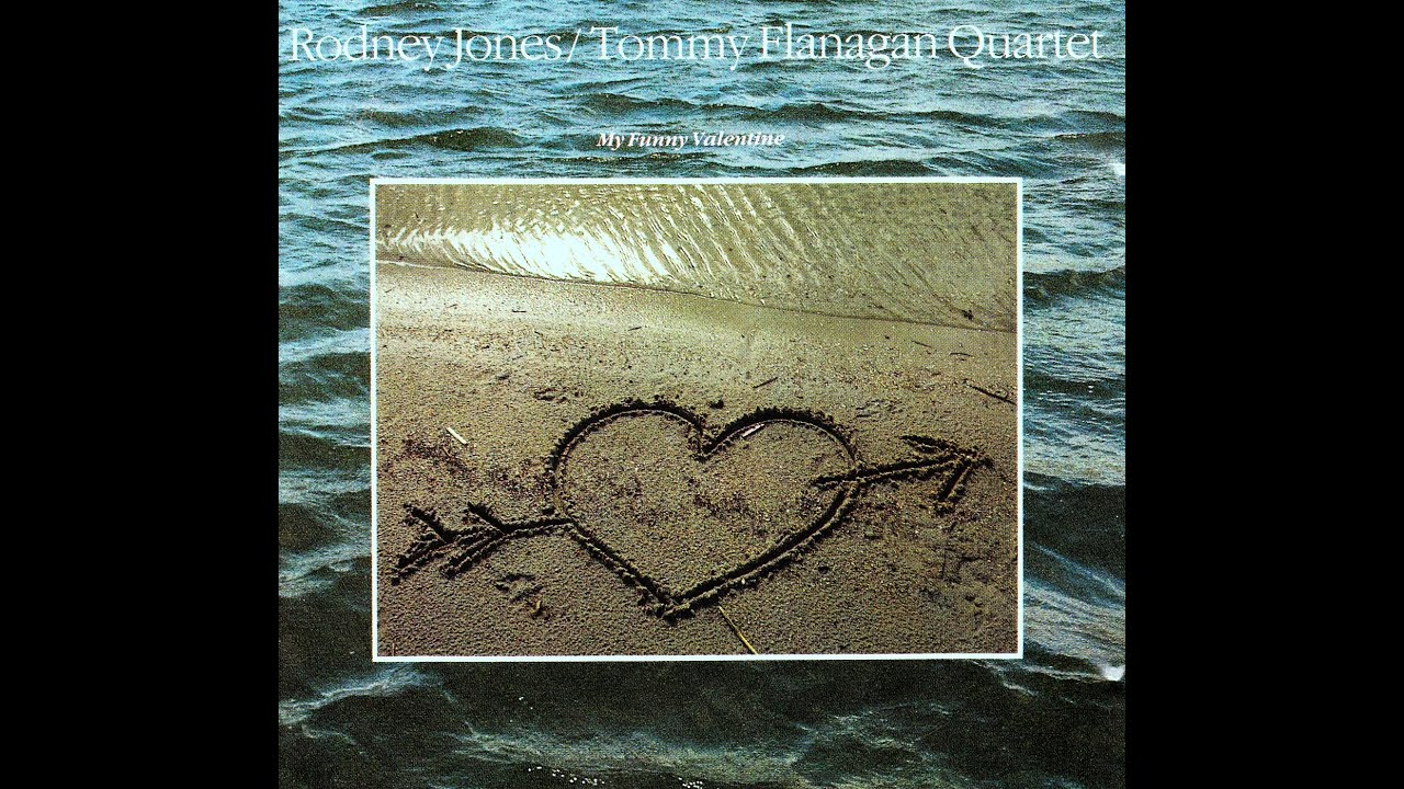 Rodney Jones U0026 Tommy Flanagan Quartet   My Funny Valentine