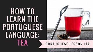 how to learn Portuguese (tea)