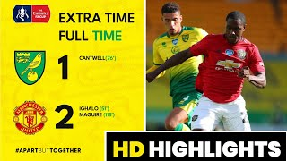 FA Cup | Norwich 1-2 Manchester United | Maguire grabs late winner after Ighalo and Cantwell goals