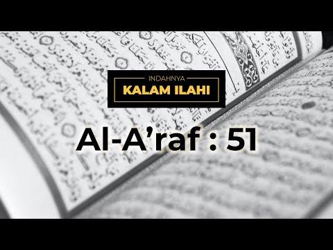 Indahnya Kalam Ilahi Ep. 19 : Al- A'raf 7:51