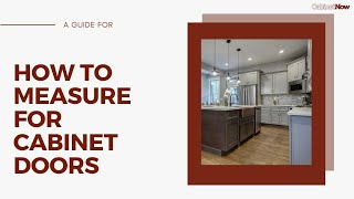 How to Measure for Cabinet Doors - DIY