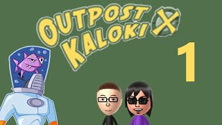 Outpost Kaloki X: Part 1 - Playing the Adventure Story