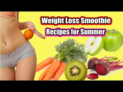 Weight Loss Smoothie Recipes for Summer – How to Lose Weight Fast for Smoothie Summer Diet