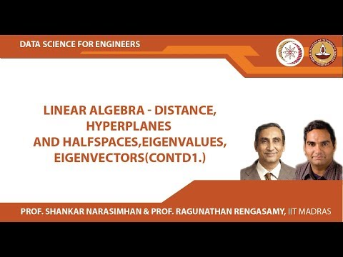 Linear Algebra  - Distance,Hyperplanes And Halfspaces,Eigenvalues,Eigenvectors ( Continued 1 )