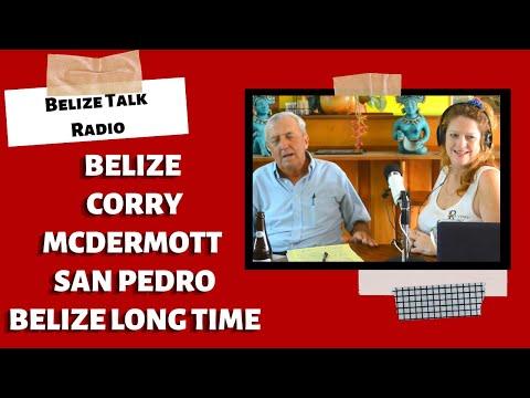 Belize Corry McDermott San Pedro Belize Long time Expat Part 1