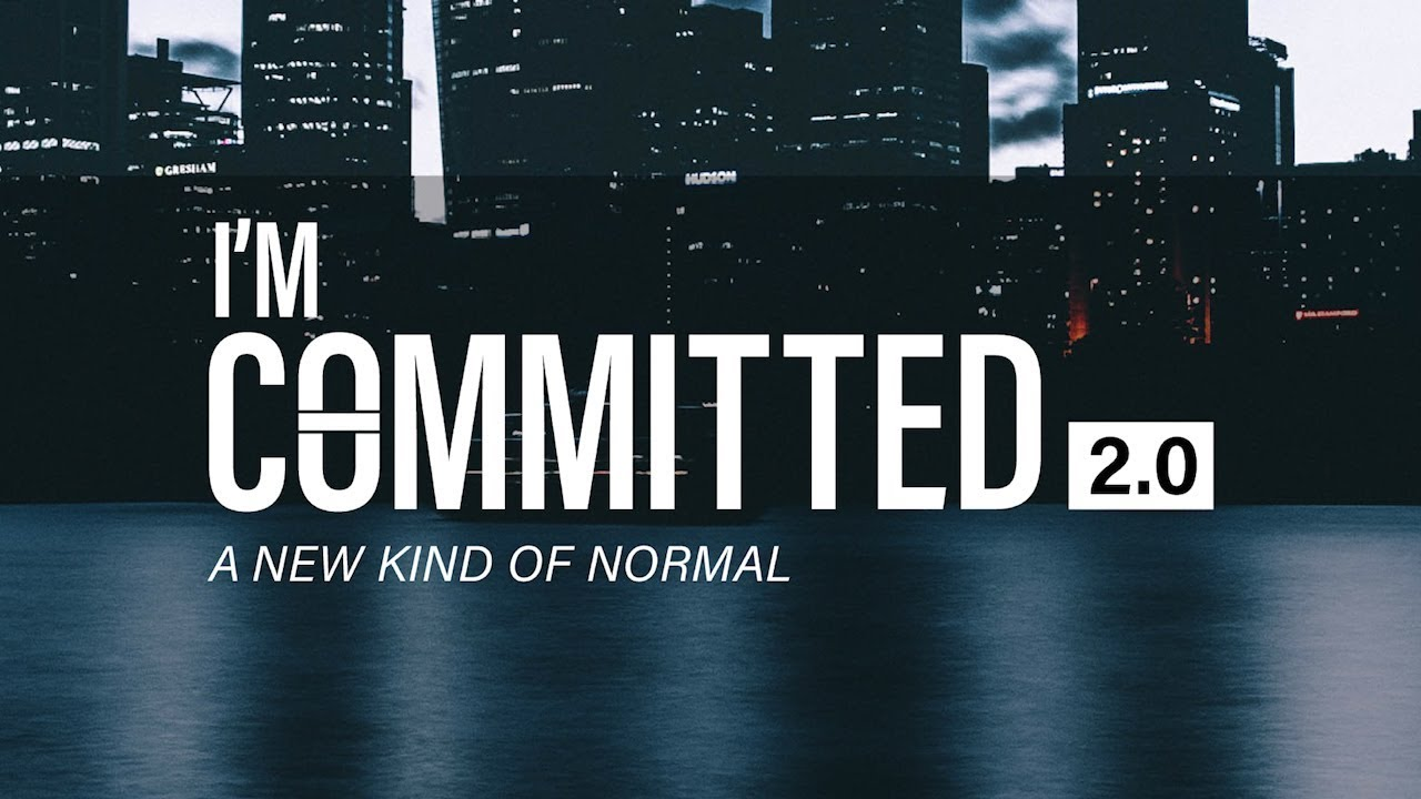 I M Committed 2 0 A New Kind Of Normal Part Two Youtube