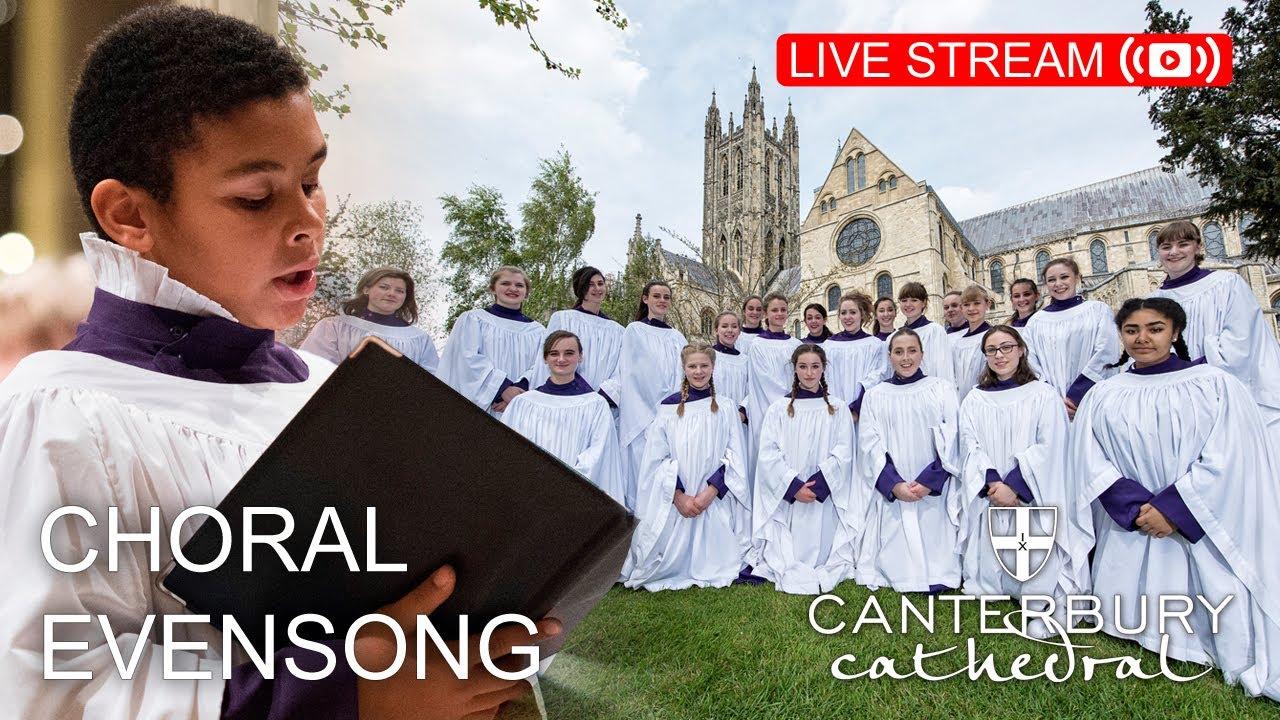 Choral Evensong - Friday, 23rd July 2021   Canterbury Cathedral