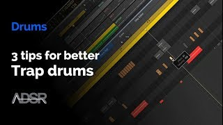 3 Tips for Better Trap Drums