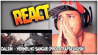 vuclip REACT / Dalsin - Vermelho Sangue (Prod. Trap$exKush) [VideoClipe Oficial]