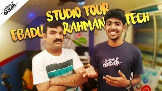 Ebadu Rahman Tech - Studio Tour | Malayalam Tech Video