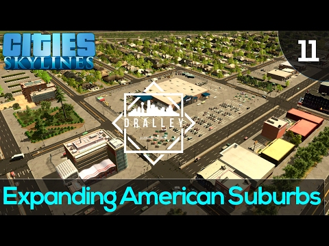 Cities Skyline : Dralley - Expanding American Suburbs (EP11)