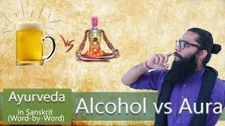 Horrors of Alcohol- An Ayurvedic Perspective !