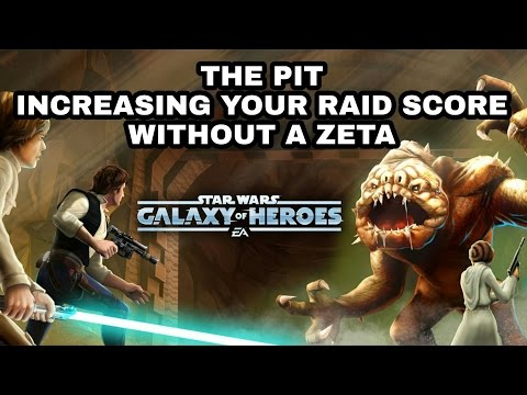 Star Wars Galaxy Of Heroes The Pit Increasing Your Raid Score Without A Zeta