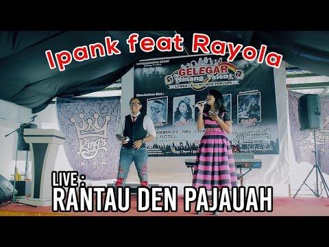 Ipank feat Rayola Rantau Den Pajauah | Live