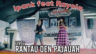 Video Ipank feat Rayola Rantau Den Pajauah | Live download MP3, 3GP, MP4, WEBM, AVI, FLV Juli 2018