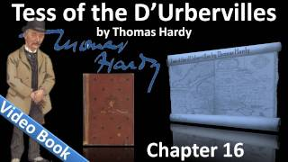 Chapter 16 - Tess of the d'Urbervilles by Thomas Hardy(Phase 3, The Rally: Chapter 16. Classic Literature VideoBook with synchronized text, interactive transcript, and closed captions in multiple languages., 2011-10-05T13:22:13.000Z)