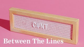 Why Is The 'C-Word' Considered So Offensive? | Between The Lines