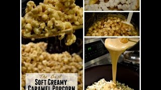 The best Soft and Creamy Caramel Popcorn you will ever eat