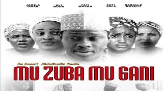 Download Video MU ZUBA MU GANI 1&2 SABON SHIRI NEW HAUSA FILM 2017 HAUSA HD MP3 3GP MP4