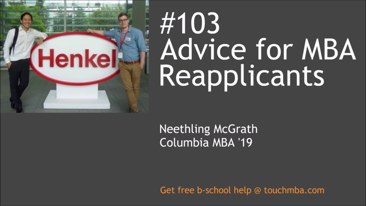 advice for mba reapplicants neethling mcgrath columbia mba  advice for mba reapplicants neethling mcgrath columbia mba 19