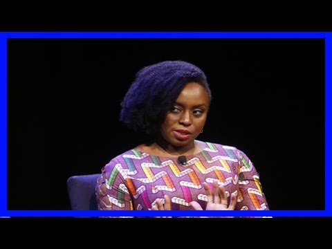 Chimamanda ngozi adichie says the american left