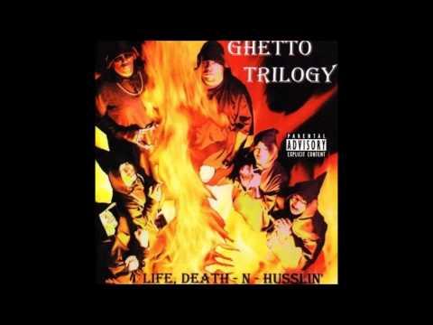 Ghetto Trilogy: 4 Life, Death -N- Husslin'