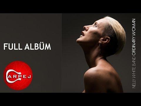 Nelly White Band - Ordinary Woman (Full Albüm)